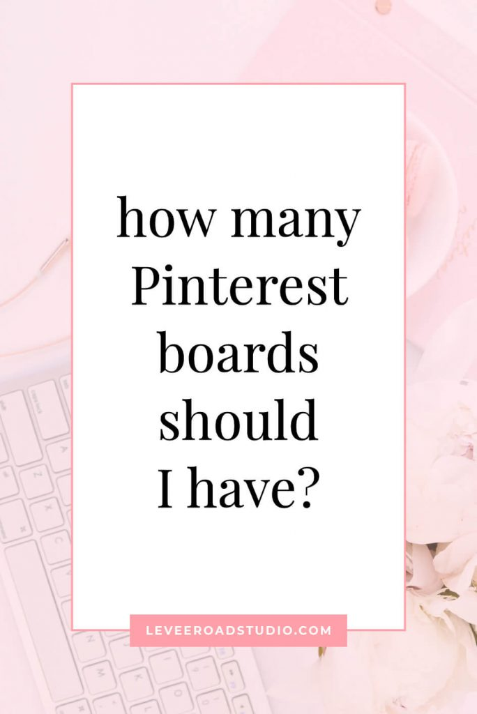 how many pinterest boards should I have